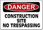 Danger Construction Site No Trespassing OSHA Safety Sign Decal Sticker
