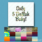 Only 5 Dollars Baby - Vinyl Decal Sticker - Multiple Patterns & Sizes - ebn1537