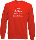 Autism Kids Sweatshirt and Hoodies, Have Autism, show some patience