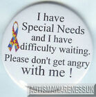 Special Needs Awareness Badge, Have SNs, Diffuclty waiting, don't get angry