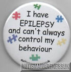 Epilepsy Awareness Badge, I have Epilepsy Can't always conrol my behaviour