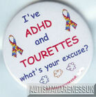 Tourettes Awareness Badge, ADHD + Tourettes, What's your excuse?
