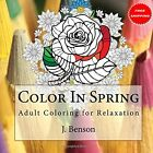 Coloring Book Adult Relaxation Color In Spring Fun Creative Relax Stress Relief
