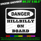 DANGER Hillbilly On Board Funny Car Window Decal Bumper Sticker Redneck Hick 061
