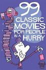 99 CLASSIC MOVIES FOR PEOPLE IN A HURRY by Thomas Wengelewski (New Paperback)