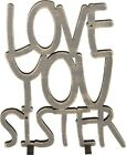 """NEW!~Grey Wood Word Art Sign~""""LOVE YOU SISTER""""~Plaque/Stand~Home Decor~Picture"""