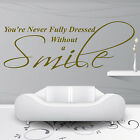 YOU'RE NEVER FULLY DRESSED Wall Quote Art Sticker Home Vinyl Decal SMILE