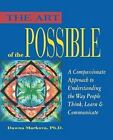 The Art of the Possible: A Compassionate Approach to Understanding the Way Peopl