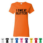 I Sweat Glitter Funny Gym Tees Diva Crossfit Womens Yoga Workout T-Shirts