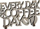 """Grey Wood Word Art Sign~""""EVERY DAY IS A COFFEE DAY""""~Plaque/Stand~Home Decor"""