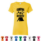 Camping Is In Tents Funny Ladies Tees Pun Up North Womens T-Shirts