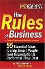 The Rules of Business : 55 Essential Ideas to Help Smart People (And Organizatio