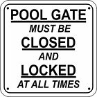 """""""POOL GATE MUST BE CLOSED AND LOCKED..."""" Pool Sign Laser Engraved FREE SHIPPING"""