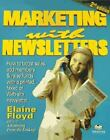 Marketing with Newsletters, Second Edition: How to Boost Sales, Add Members, Ra