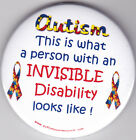 Autism Button Badges this is what an invisible disability looks like