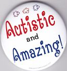 Autism Button Badges , Autistic and Amazing