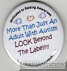Autism Button Badges, More than just an adult with autism look beyond the label
