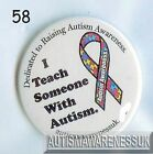 Teachers  Button Badges, I teach someone with Autism
