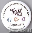 Teachers  Button Badges, A teacher sees tomorrow in a child's eyes Aspergers