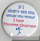 Tourettes, If I didn't tell you would you know, I have Tourettes Syndrome