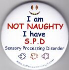 SPD Awareness,  I'm not naughty, I have SPD