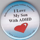 ADHD Badges, I love my son with ADHD