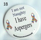 Aspergers Badges, I am not naughty I have Aspergers
