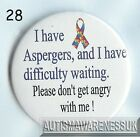 Aspergers Badges, I love Aspergers and have difficulty waiting