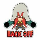 "Yosemite Sam ""back Off""  Decal / Sticker Die Cut"