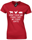 DON'T GIVE ME FOOD MY FOOD EATS LADIES T SHIRT RON SWANSON PARKS AND RECREATION