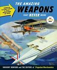 """BENFORD """"THE AMAZING WEAPONS THAT NEVER WERE"""" 2012 ED WEIRD!"""