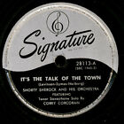 SHORTY SHEROCK & HIS ORCHESTRA It's the Talk of the Town/Meandering  78rpm  X235
