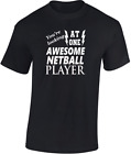 Awesome Netball Player T shirt New Funny Ideal Gift Sport Ball Cool Birthday