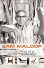 Sam Maloof : 36 Views of a Master Woodworker, Hardcover by Setterberg, Fred, ...