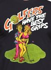 GOLF - GOLFERS HAVE THE BEST GRIPS  Retro Vintage MEN'S PRINTED  T SHIRT