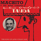 Machito Y Sus Afro Cubanas-Tanga - The King Of Afro Cuban  (UK IMPORT)  CD NEW