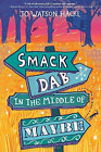 JO WATSON HACKL-SMACK DAB IN THE MIDDLE OF MAYBE  (UK IMPORT)  BOOKH NEW