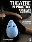 Theatre in Practice : A Student's Handbook, Paperback by O'brien, Nick; Sutto...
