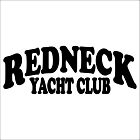 Redneck Yacht Club Large Decal / Sticker - Choose Color & Size - Craig Morgan