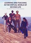 Learning and Teaching in the Virtual World of Second Life, Paperback by Molka...