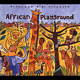 Putumayo Kids Presents: African Playground (UK IMPORT) CD NEW