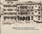 Reflections & Undercurrents : Ernest Roth and Printmaking in Venice, 1900-194...