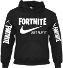 Fortnite Battle Royale Just Play It Best GAME Hood Pull Over Hoodies