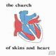 Of Skins & Hearts The Church Audio CD