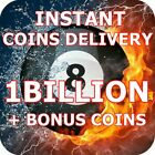 8 Ball Pool Coins 1 BILLION - INSTANT DELIVERY | TRANSFER OR NEW ACC