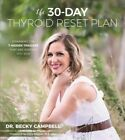 30-Day Thyroid Reset Plan : Disarming the 7 Hidden Triggers That Are Keeping ...
