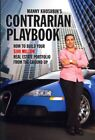 Manny Khoshbin's Contrarian PlayBook : How to Build Your $100 Million Real Es...