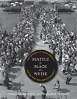 Seattle in Black and White : The Congress of Racial Equality and the Fight fo...
