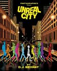 Unreal City, Hardcover by Bryant, D. J., ISBN 1606998803, ISBN-13 9781606998809