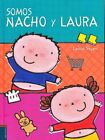 Somos Nacho y Laura/ We are Nacho and Laura, Hardcover by Slegers, Liesbet, I...